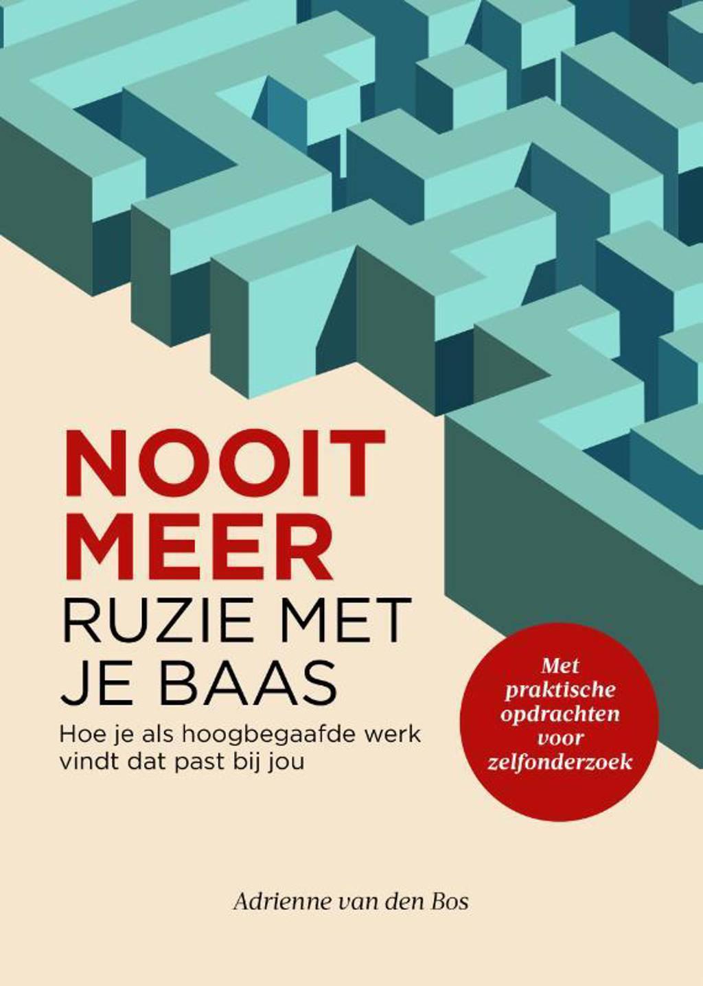 Nooit meer ruzie met je baas - Adrienne Van den Bos