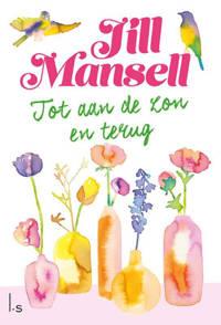 Tot aan de zon en terug - Jill Mansell