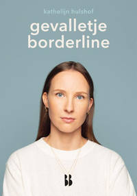 Hoofdzaken: Gevalletje borderline - Kathelijn Hulshof
