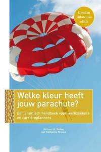 Welke kleur heeft jouw parachute? - Richard N. Bolles en Katharine Brooks