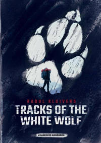 Tracks of the White Wolf - Raoul Kluivers