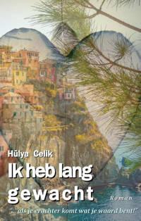 Ik heb lang gewacht - Hülya Celik
