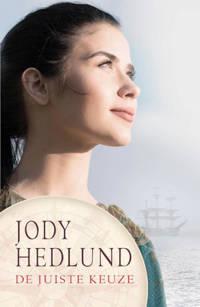 De postorderbruiden: De juiste keuze - Jody Hedlund