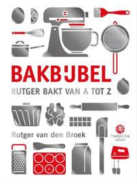 Kookbijbels: Bakbijbel - Rutger van den Broek