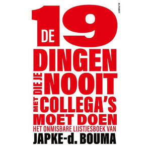 De 19 dingen die je nooit met collega's moet doen - Japke-d. Bouma