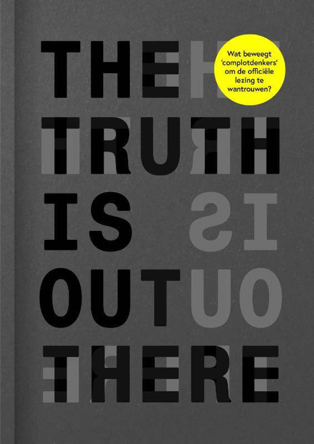 The Truth Is Out There - Jaron Harambam, Marije Kuiper en Roel Vaessen