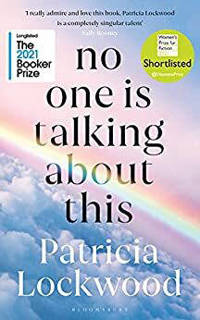 No One Is Talking About This - Patricia Lockwood, Lockwood