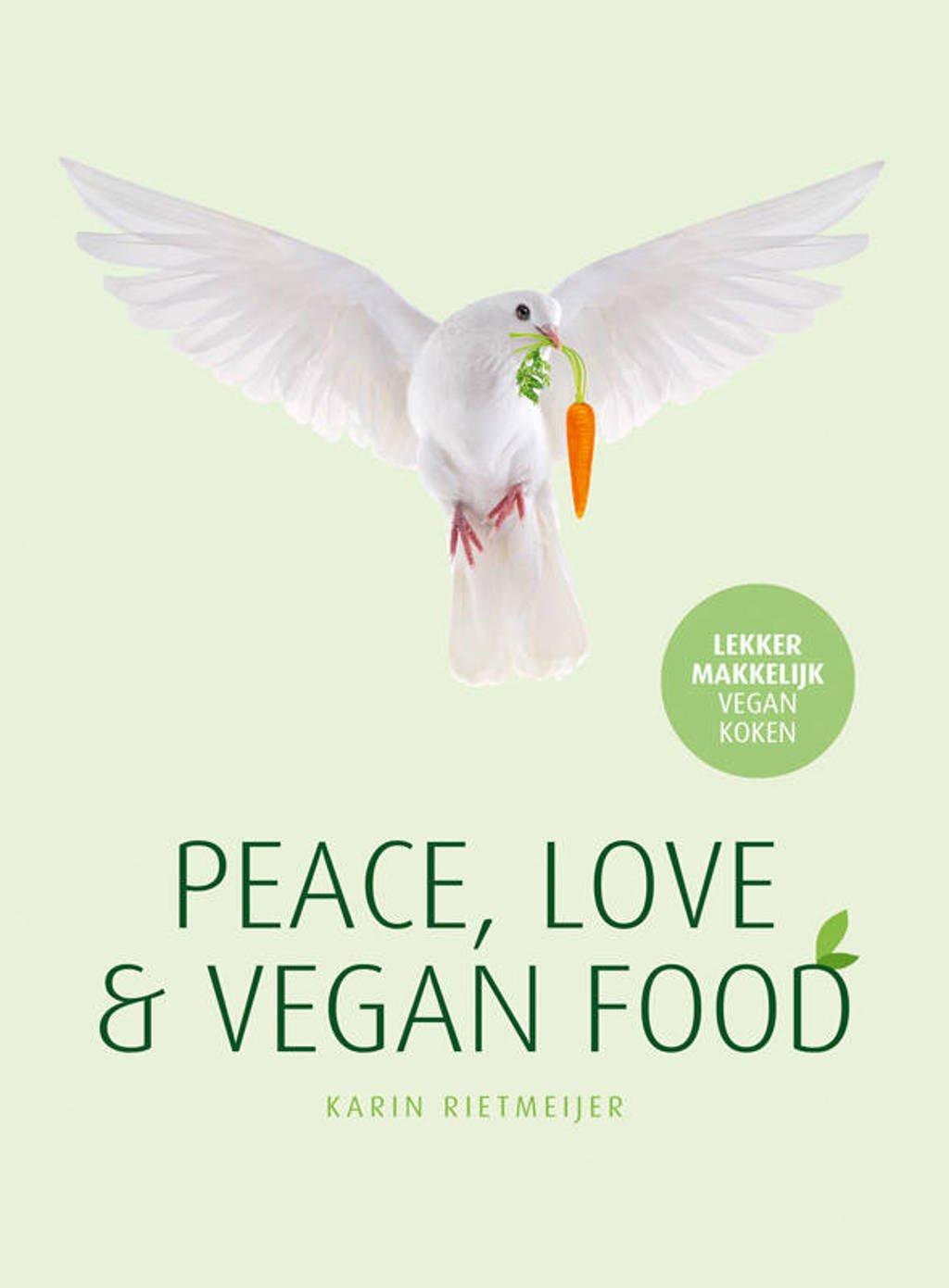 Peace, Love & Vegan Food - Karin Rietmeijer