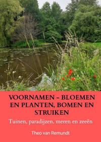VOORNAMEN - BLOEMEN en PLANTEN, BOMEN en STRUIKEN - Theo van Remundt