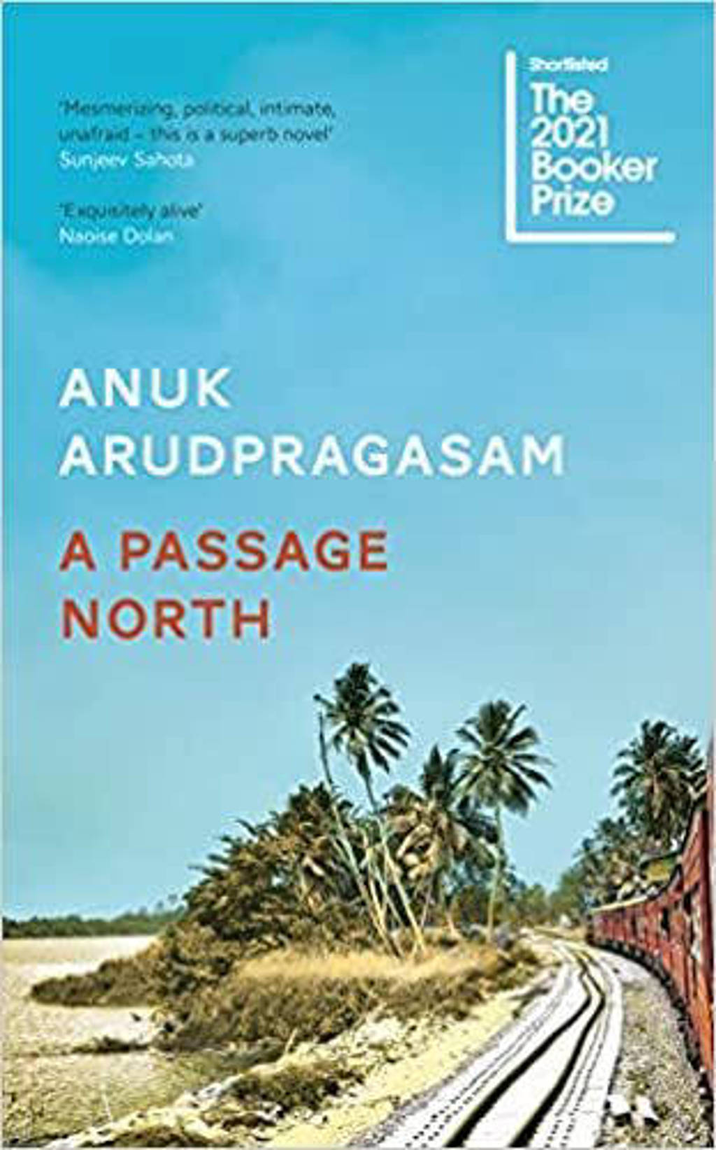 A Passage North - Arudpragasam, Anuk