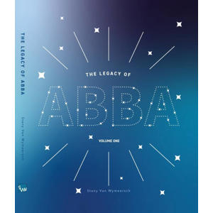 The Legacy of ABBA: The Legacy of ABBA - Volume One - Stany Van Wymeersch