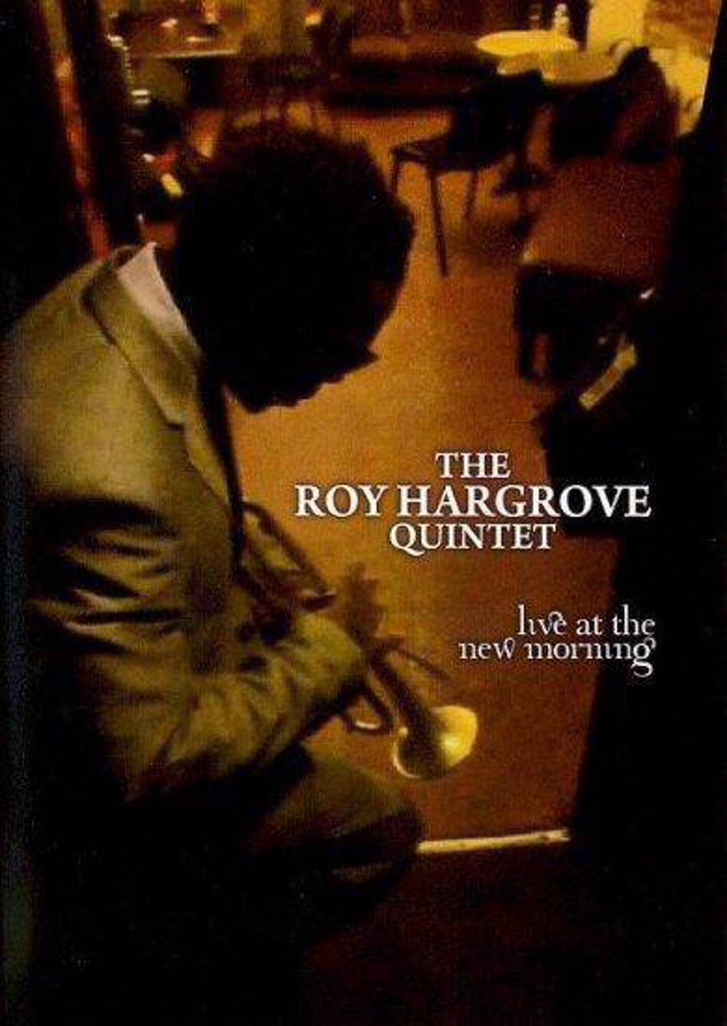 Roy Hargrove Quintet - Live At The New Morning (DVD)