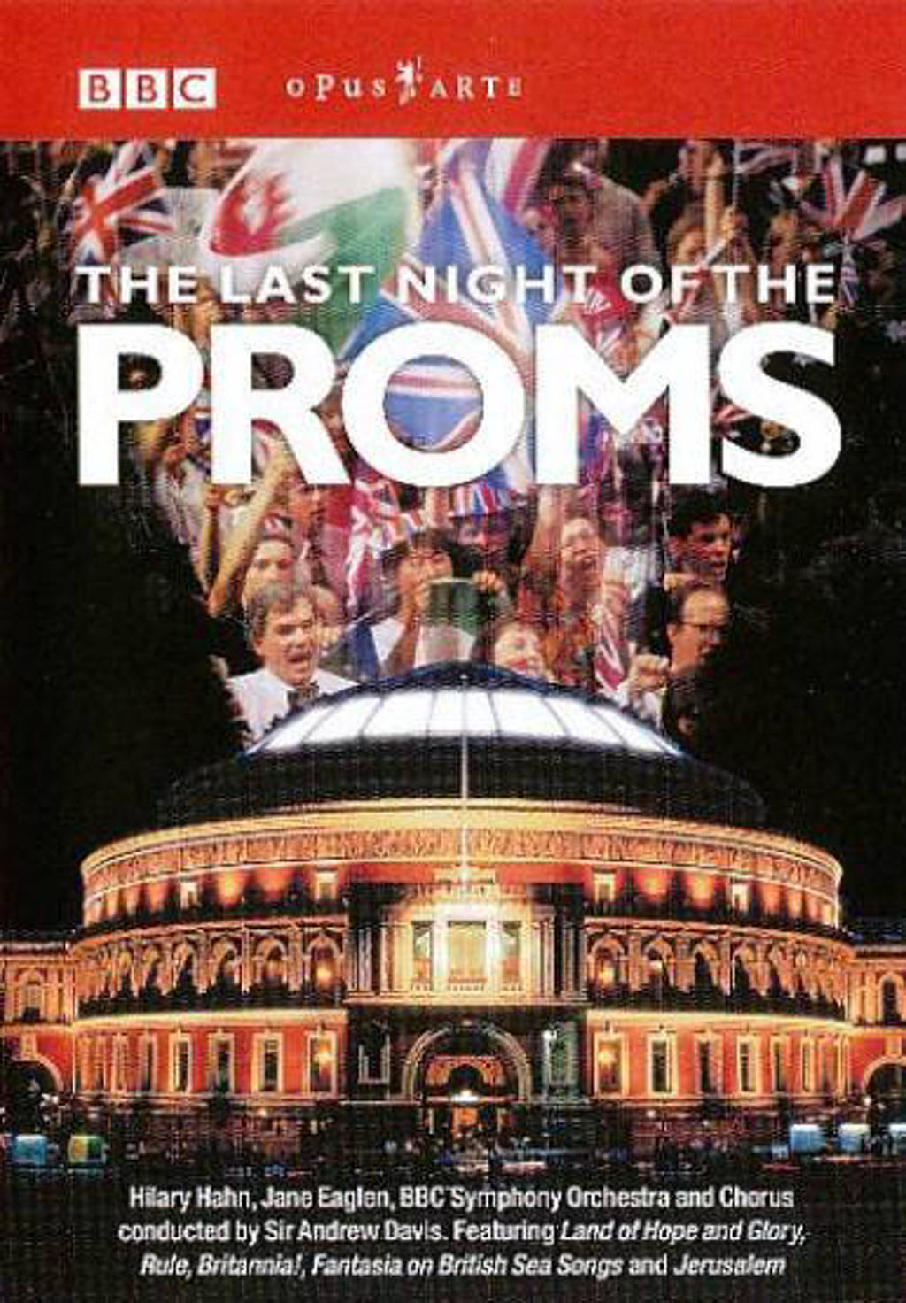 Hahn/Eaglen/BBC Symphony Orchestra - The Last Night Of The Proms (DVD)