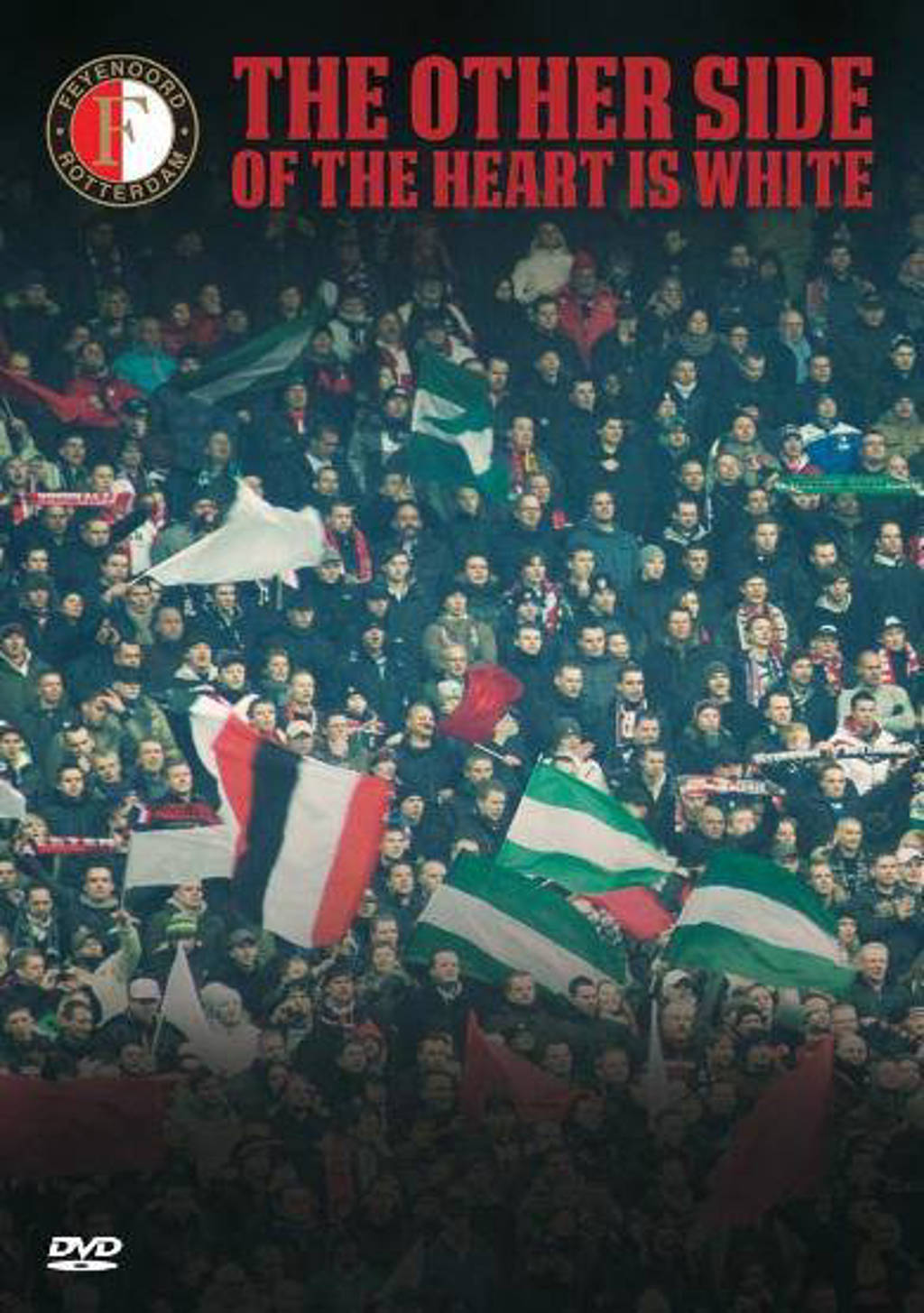 Feyenoord Documentaire - The Other Side Of The Heart Is Whit (DVD)