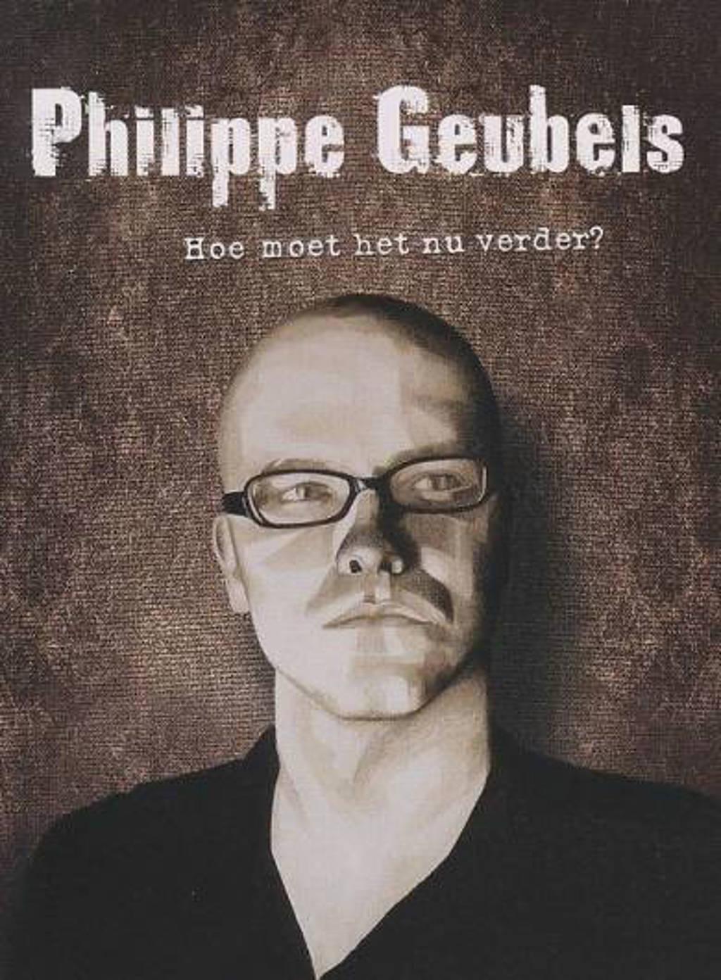 Philippe Geubels - Hoe moet het nu verder (DVD)