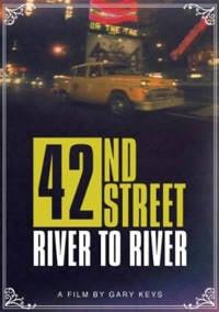 Movie/Documentary - 42nd Street: River To River (DVD)