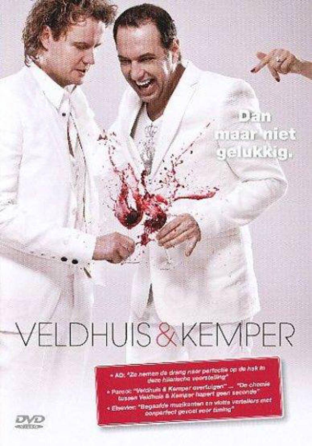 Veldhuis & Kemper - Dan maar niet gelukkig (DVD)
