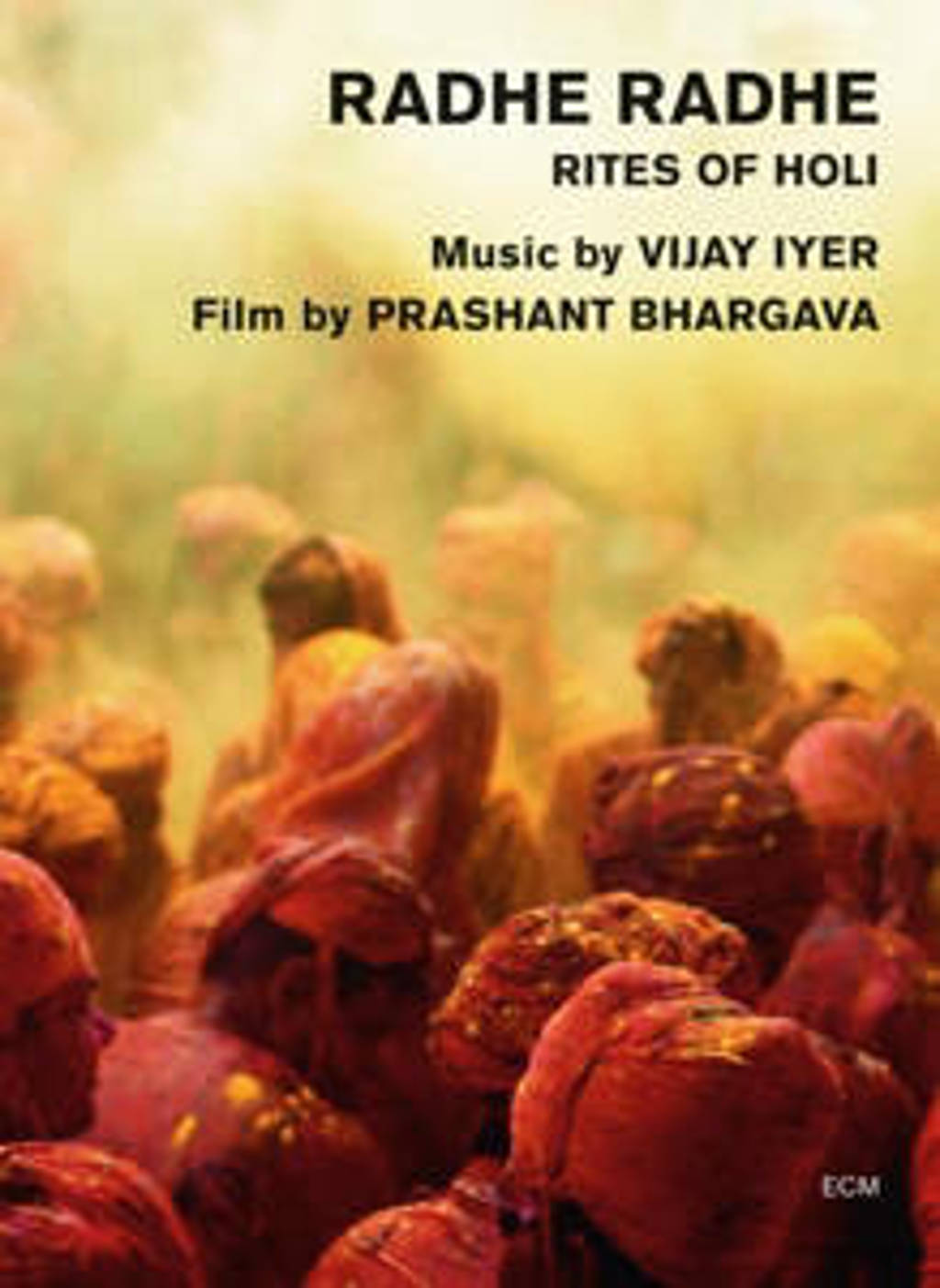 Iyer, Vijay / Bhargava, Prashant - Radhe Radhe - Rites Of Holi (Blu-ray)