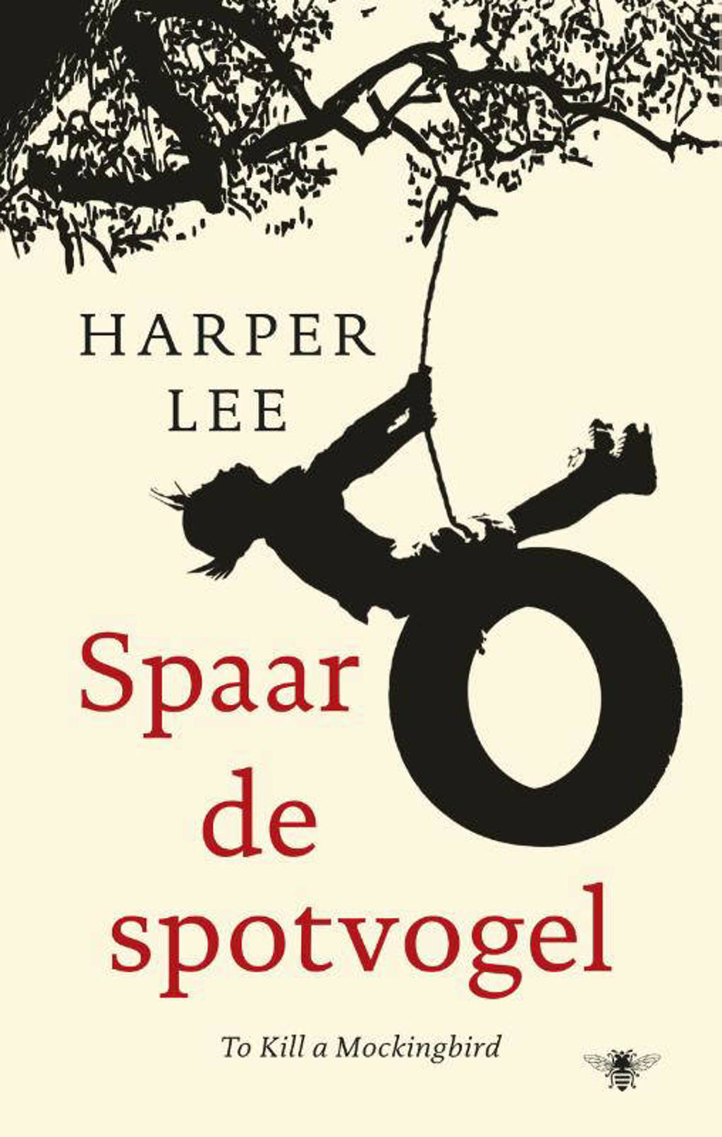 Spaar de spotvogel - Harper Lee