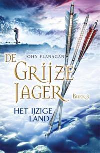 De Grijze Jager: Het ijzige land - John Flanagan