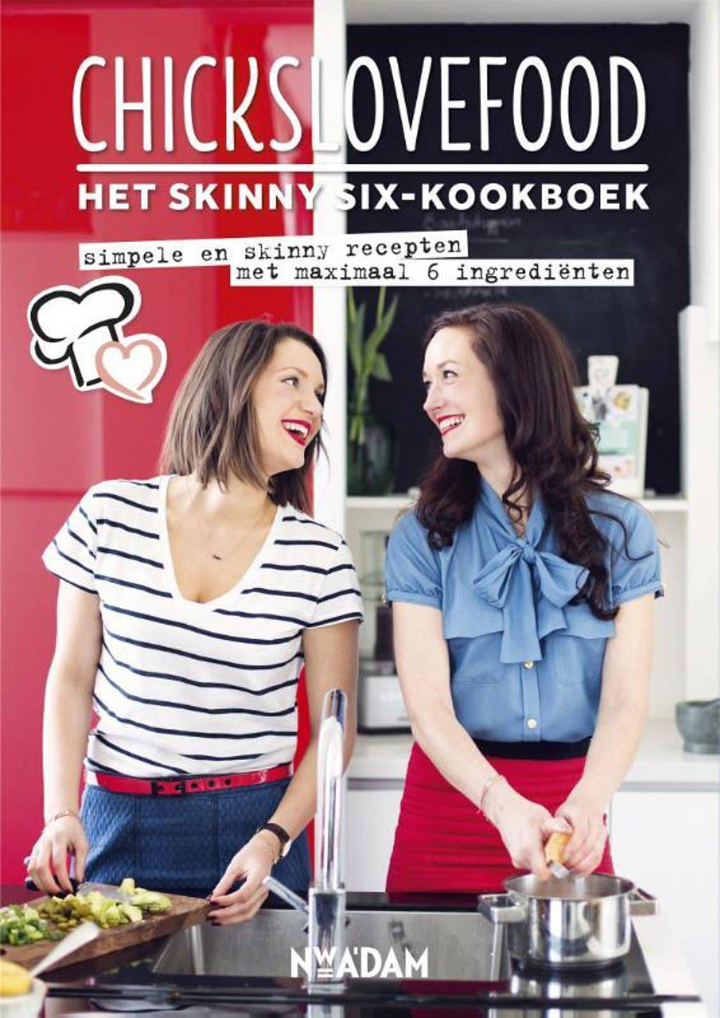 Chickslovefood: Het skinny-six kookboek - Nina de Bruijn en Elise Gruppen