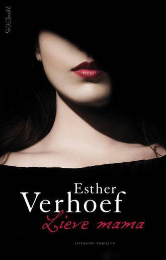 Lieve mama - Esther Verhoef