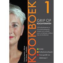 Grip op Koolhydraten: Grip op Koolhydraten Kookboek - Yvonne Lemmers en Thea Bremer
