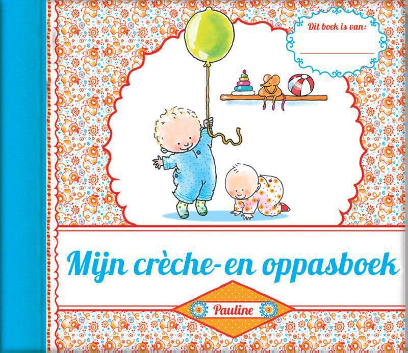 Pauline Oud: Mijn crèche- en oppasboek