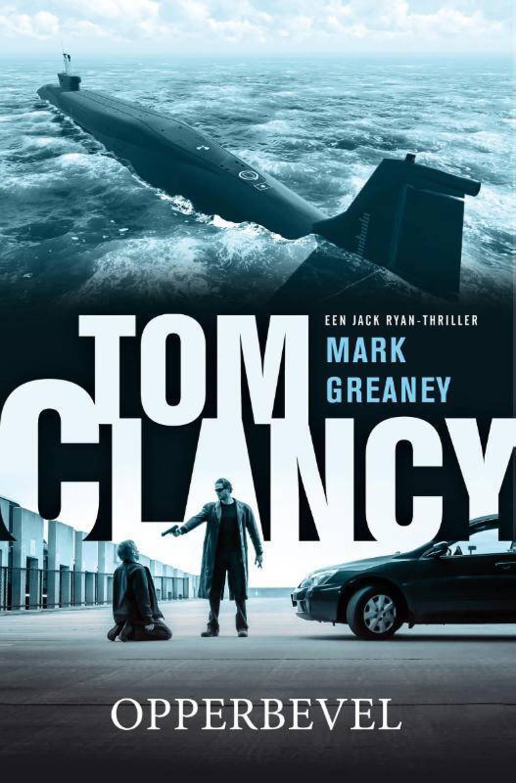 Jack Ryan: Tom Clancy opperbevel - Mark Greaney