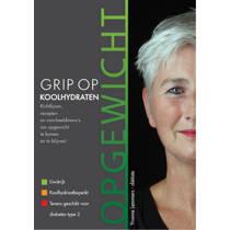 Grip op Koolhydraten: Grip op koolhydraten Opgewicht - Yvonne Lemmers