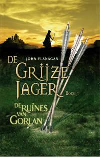 De Grijze Jager: De ruïnes van Gorlan - John Flanagan