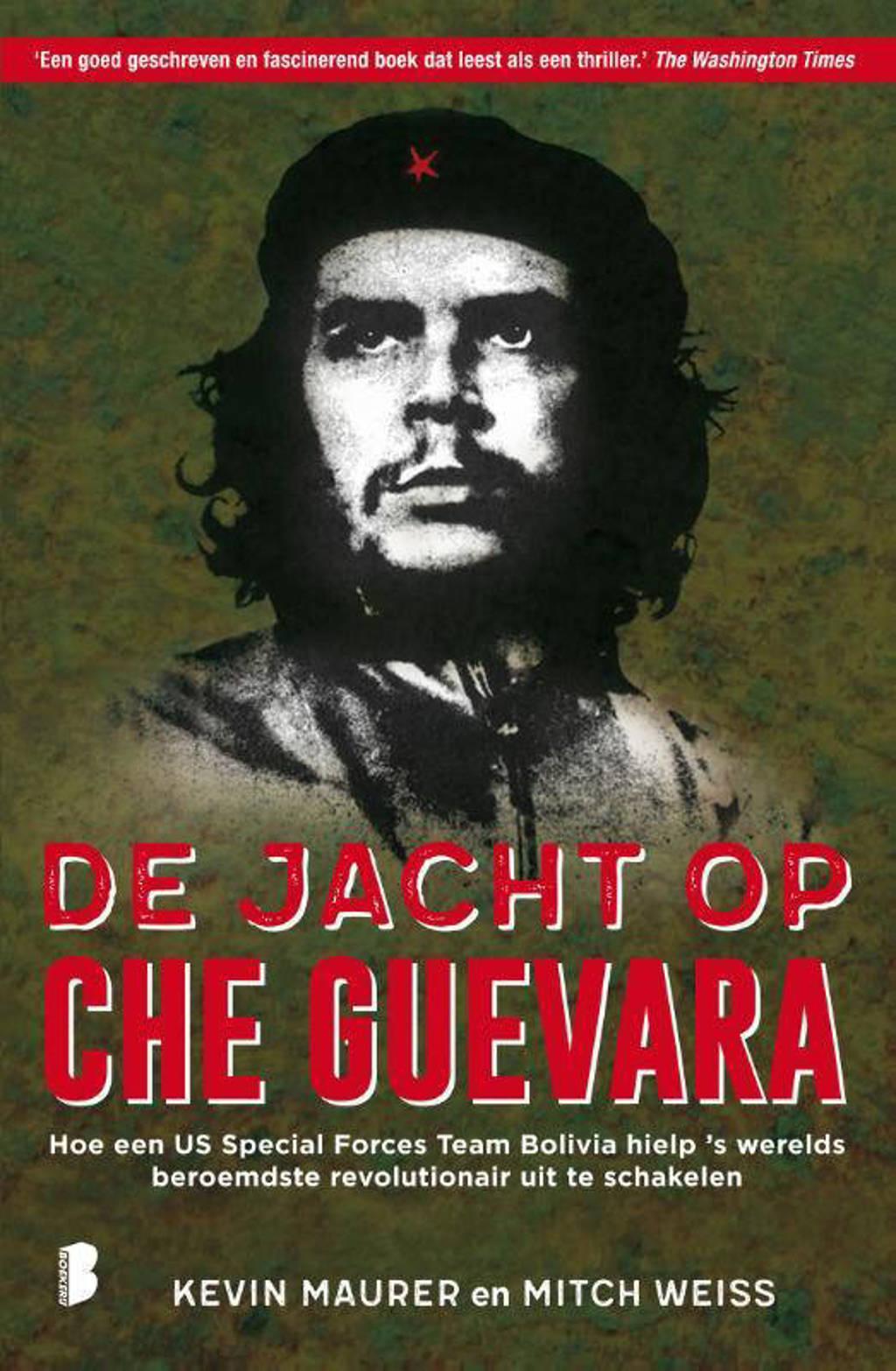 De jacht op Che Guevara - Kevin Maurer en Mitch Weiss