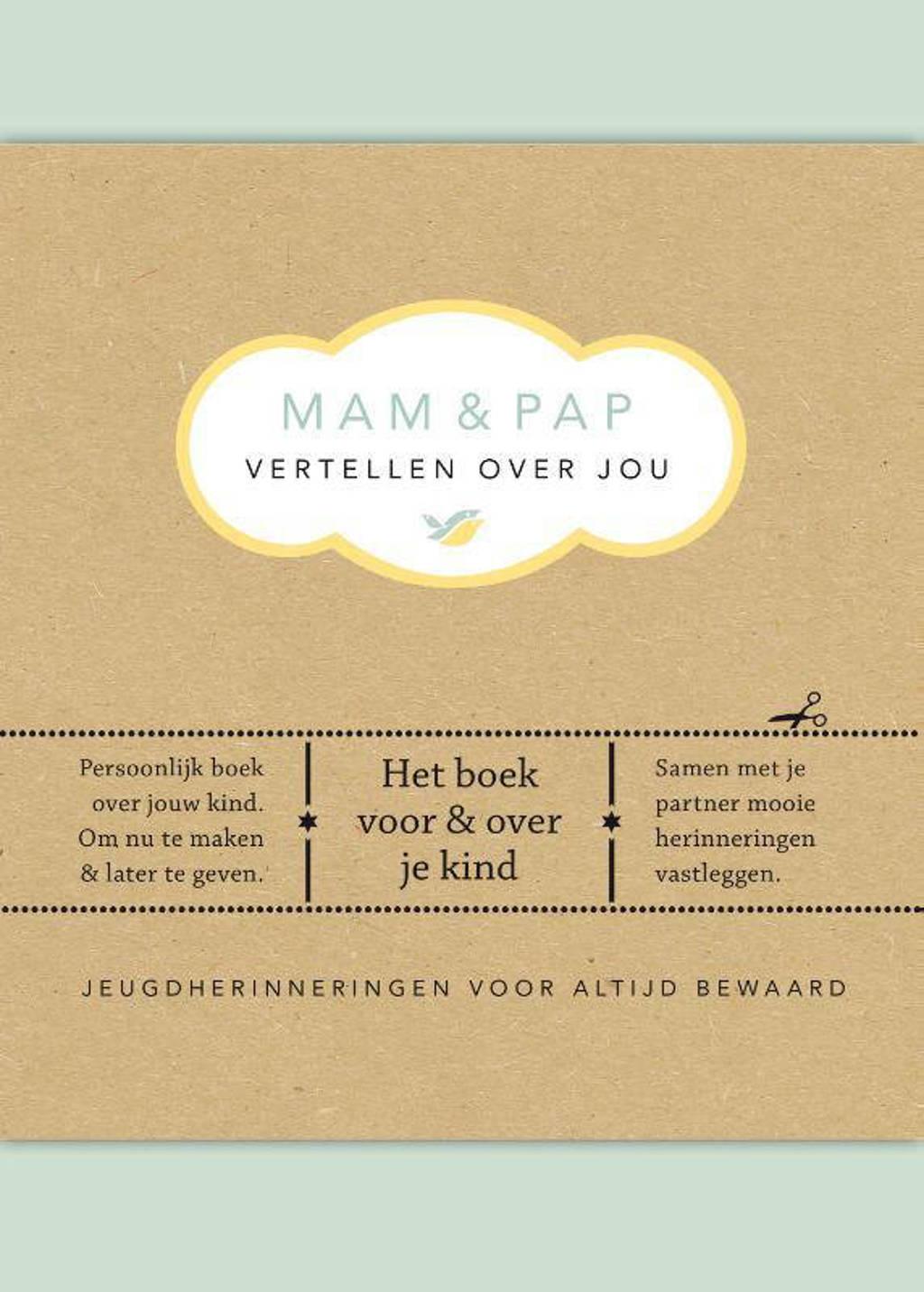 Vertel eens: Mam & pap vertellen over jou - Elma van Vliet