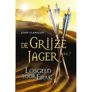 De Grijze Jager: Losgeld voor Erak - John Flanagan
