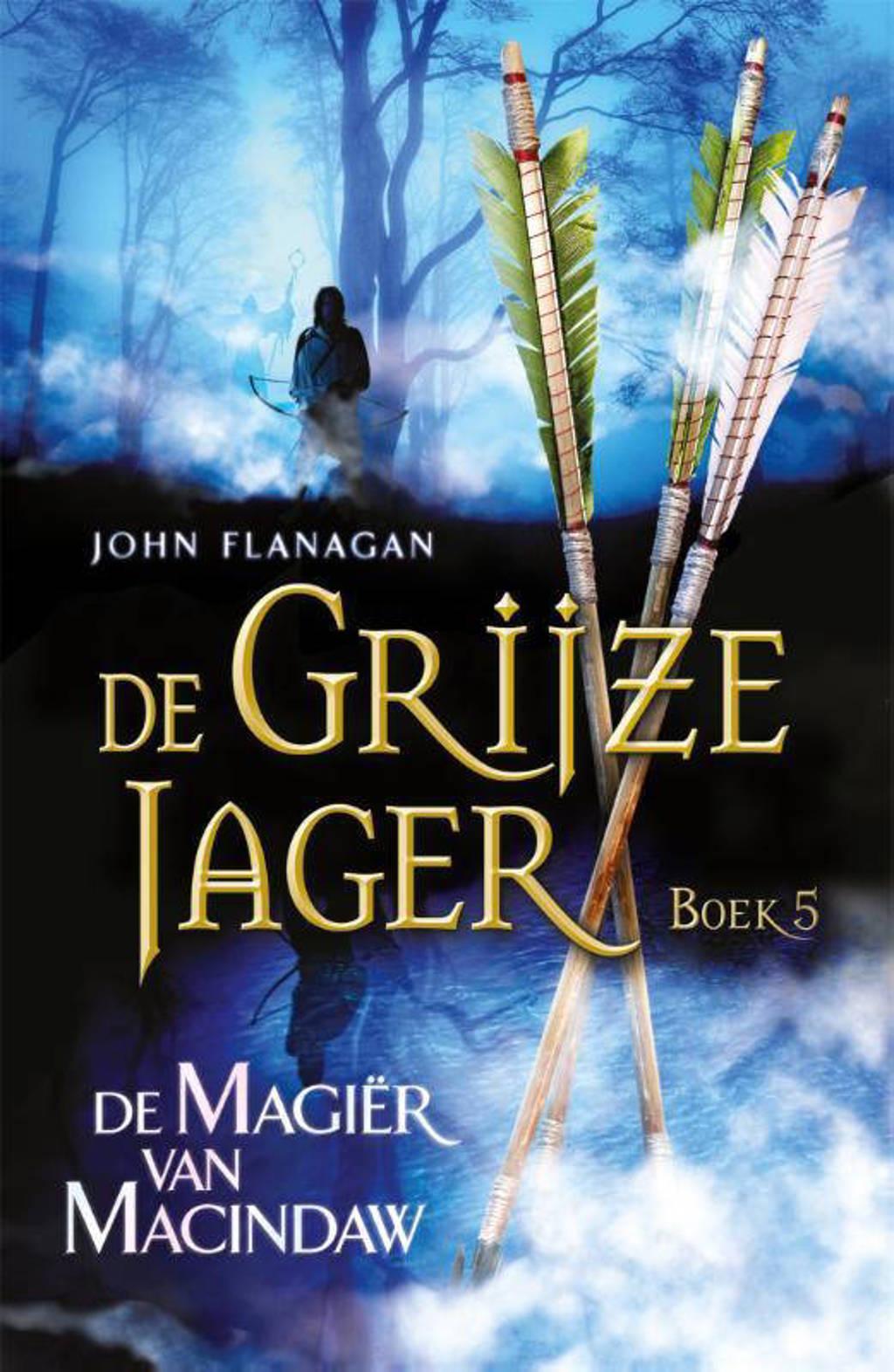 De Grijze Jager: De magiër van Macindaw - John Flanagan