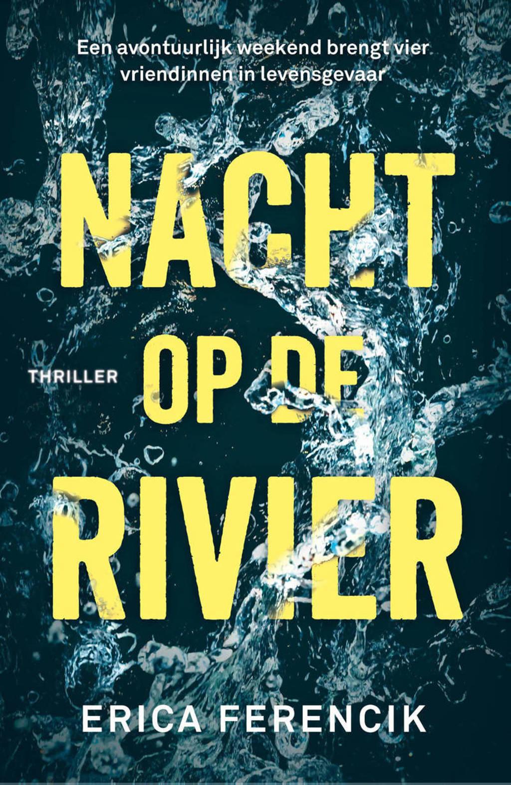 Nacht op de rivier - Erica Ferencik