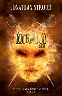 Lockwood & co: De vlammende geest - Jonathan Stroud