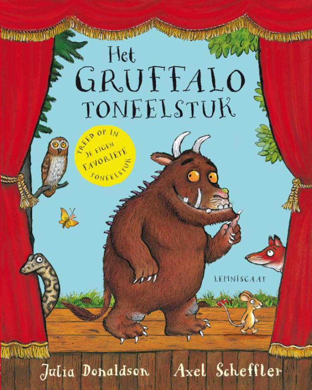 Het Gruffalo toneelstuk - Julia Donaldson en Axel Scheffler