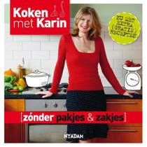 Koken met Karin: Zonder pakjes & zakjes - Karin Luiten