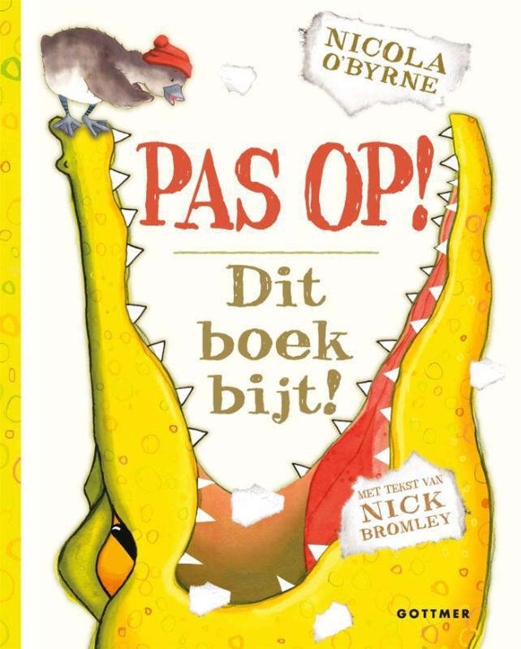 Pas op! Dit boek bijt! - Nicola O'Byrne en Nick Bromley