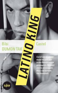 Slash: Latino king - Bibi Dumon Tak en Castel