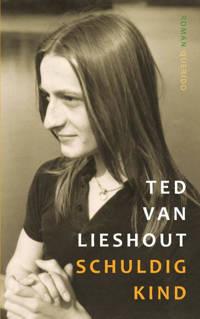 Schuldig kind - Ted van Lieshout