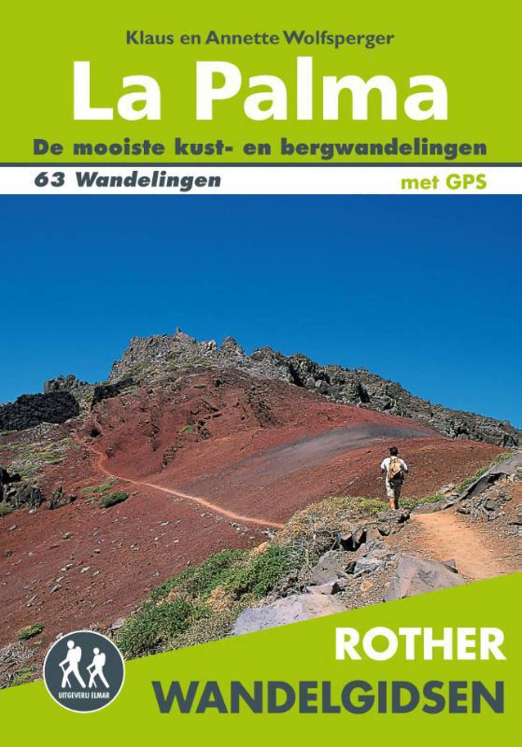 Rother Wandelgidsen: Rother La Palma - Klaus Wolfsperger en Annette Miehle-Wolfsperger