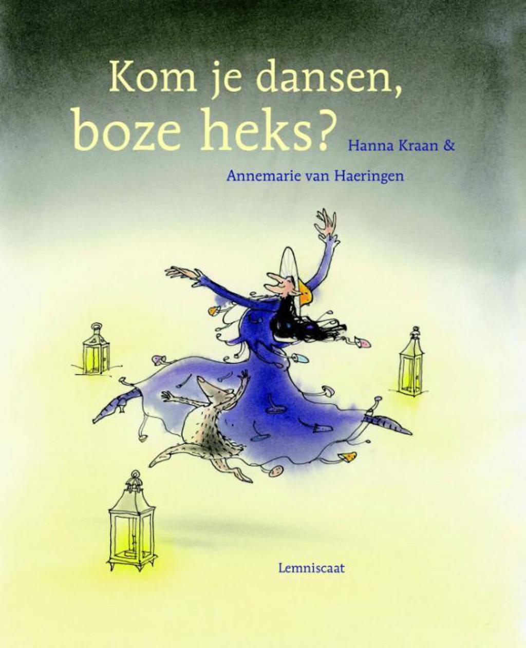 Kom je dansen, boze heks? - Hanna Kraan