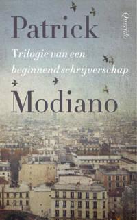 Trilogie van een beginnend schrijverschap - Patrick Modiano