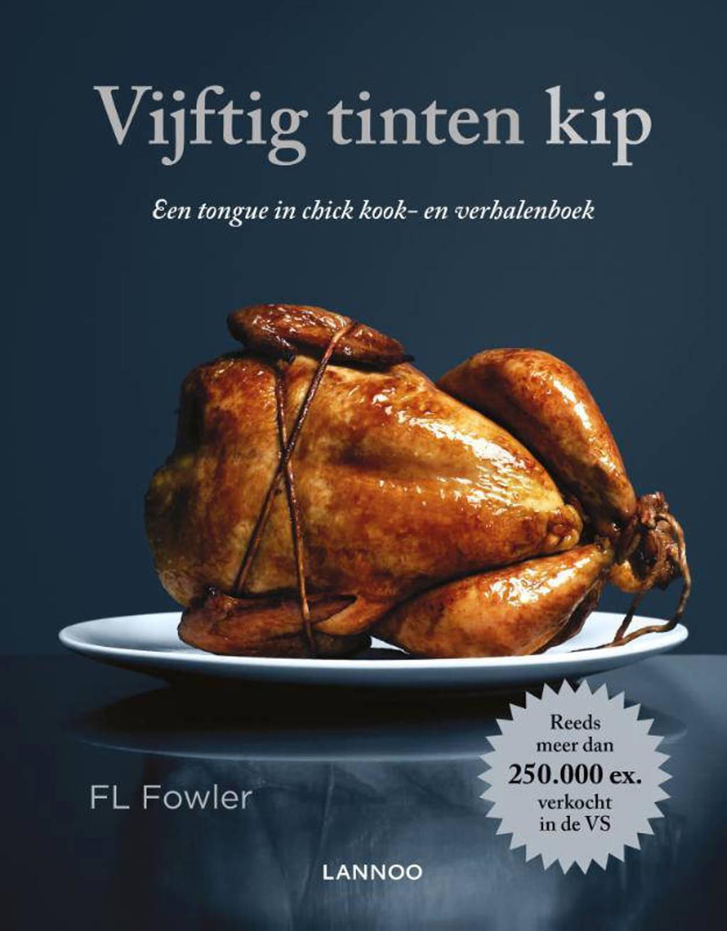 Vijftig tinten kip - F.L. Fowler