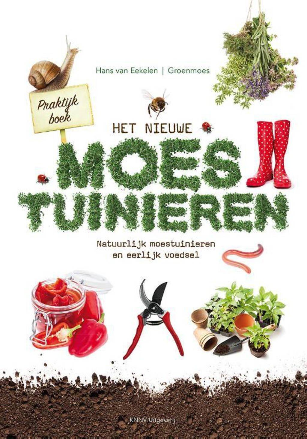 Praktijkboek Het nieuwe moestuinieren - Hans van Eekelen