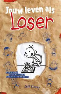 Het leven van een Loser: Jouw leven als Loser - Jeff Kinney