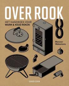 Over rook - het handboek voor warm & koud roken - Meneer Wateetons
