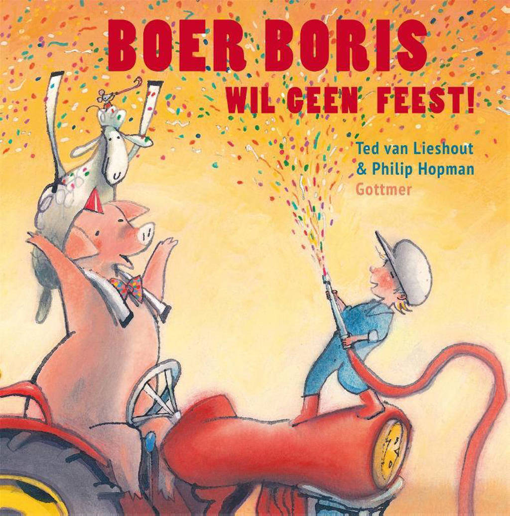 Boer Boris: Boer Boris wil geen feest! - Ted van Lieshout